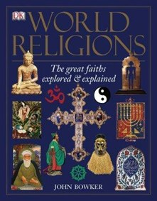 World Religions DK: The Great Faiths Explored and Explained