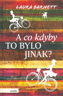 A co kdyby to bylo jinak