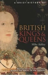 Brief history of British Kings and Queens