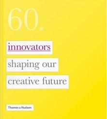 60: Innovators Shaping Our Creative Future