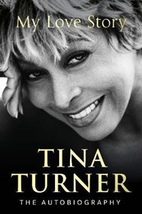 Tina Turner: Autobiography - My love story