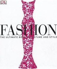 Fashion : Ultimate Book of Costume and Style
