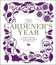Gardener's Year: Create, Care For and Enjoy Your Garden Season by Season (DK)