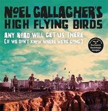 Noel Gallagher's High Flying Birds - Any road will get us there