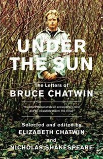 Under The Sun: Letter of Bruce Chatwin