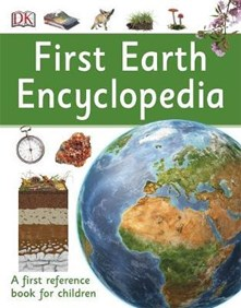 First Earth Encyclopedia DK: A first reference book for children